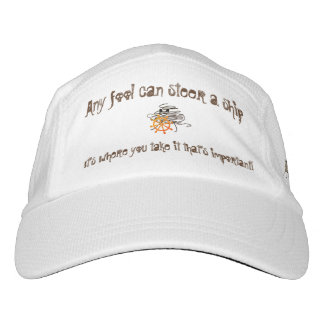 A fool can steer a ship, it's where you go... hat