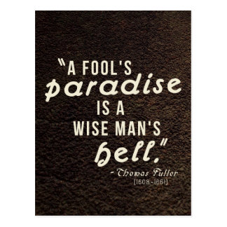 'A fool's paradise is a wise man's hell.' Quote Postcard