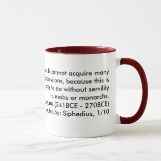 A free life cannot acquire many possessions... mug