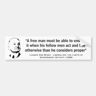 A Free Man Must Be Able To Endure Ludwig Von Mises Bumper Sticker