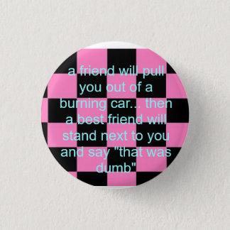 a friend will ... Burning car 1 Inch Round Button