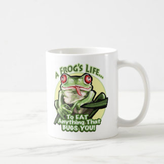 A Frog's Life - To eat anything that bugs you. Mug