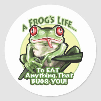 A Frog's Life - To eat anything that bugs you. Sti Round Sticker