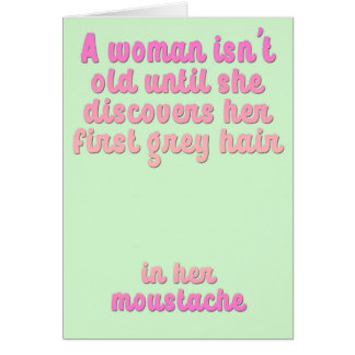 A funny female birthday card