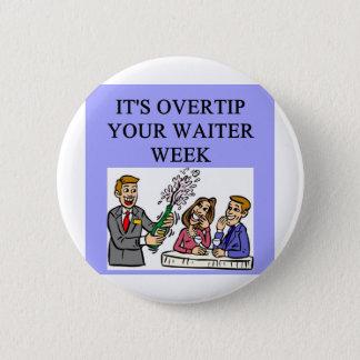 a funny waiter joke 2 inch round button