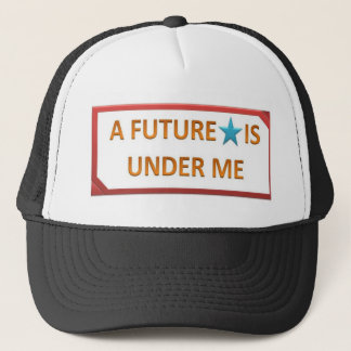 A Future Star is under me Trucker Hat