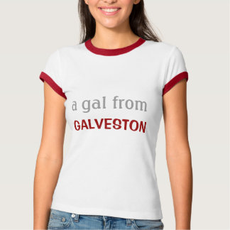 A Gal from Galveston T-Shirt