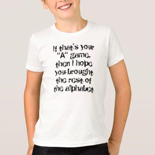 """A"" Game T-Shirt"