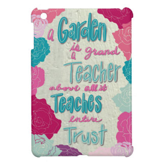 A Garden is a teacher iPad Mini Cases