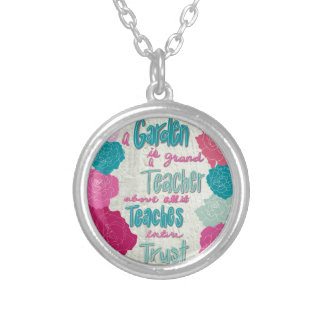 A Garden is a teacher Silver Plated Necklace