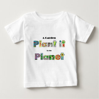 A Garden, Plant it for the Planet, earthday slogan Baby T-Shirt