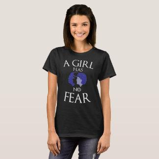 A girl has no fear T-Shirt