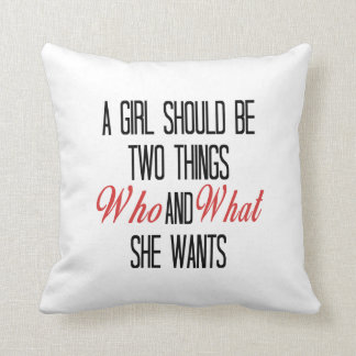 A Girl Should Be Who and What She Wants Throw Pillow