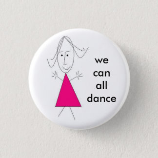 a girl, we can all dance - Customized 1 Inch Round Button