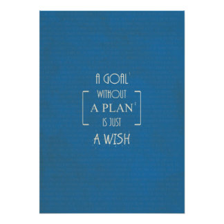 A Goal without a Plan is just a Wish Quotes Poster