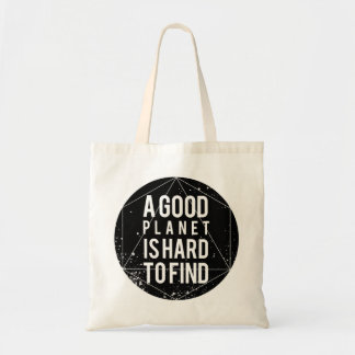 A Good Planet is Hard to Find Reusable Tote