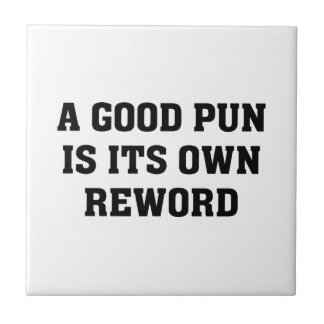 A Good Pun Is Its Own Reword Tile