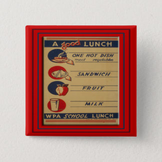 A Good School Lunch 2 Inch Square Button