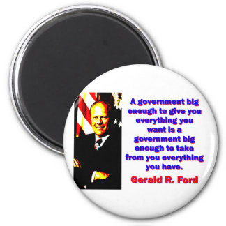 A Government Big Enough - Gerald Ford 2 Inch Round Magnet