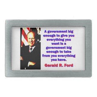 A Government Big Enough - Gerald Ford Belt Buckles