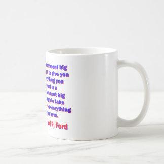 A Government Big Enough - Gerald Ford Coffee Mug