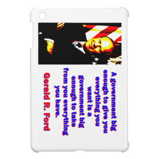 A Government Big Enough - Gerald Ford iPad Mini Case