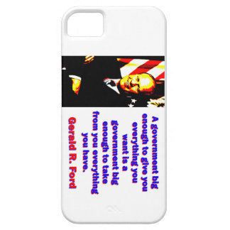 A Government Big Enough - Gerald Ford iPhone 5 Cases