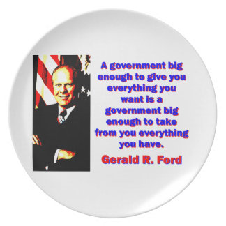 A Government Big Enough - Gerald Ford Plate