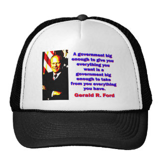 A Government Big Enough - Gerald Ford Trucker Hat