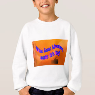 A Great Adventure Sweatshirt