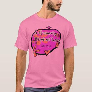 A Groovy Kind of Love, John 15:13, Jesus Christ T-Shirt