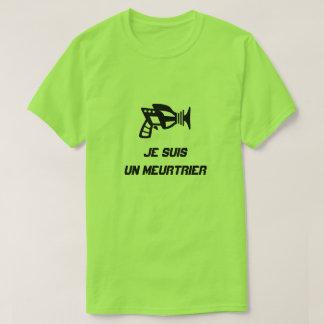 A gun  with text Je suis un meurtrier T-Shirt