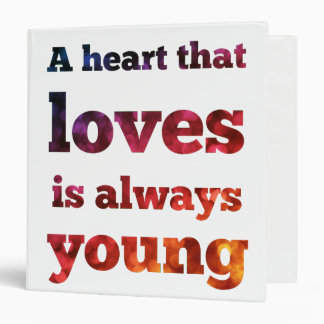 A Heart That Loves Is Always Young Bokeh Binder