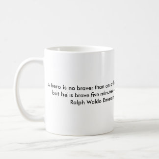 A hero is no braver than an ordinary man coffee mug
