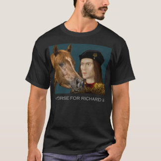 A horse for Richard III T-Shirt