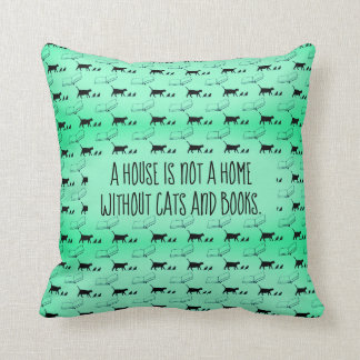 """A house is not a home without cats and books"" Throw Pillow"