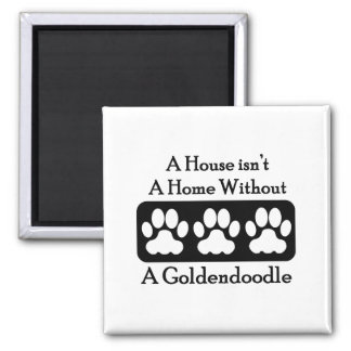 A House Isn't A Home Without A Goldendoodle Magnet
