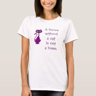 A House Without A Cat... T-Shirt