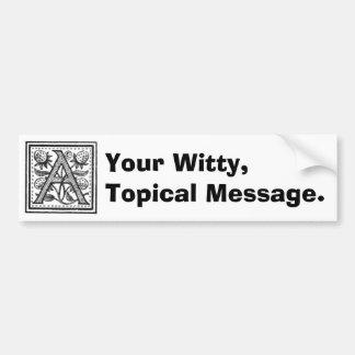 A Initial from A Monk of Fife Bumper Sticker