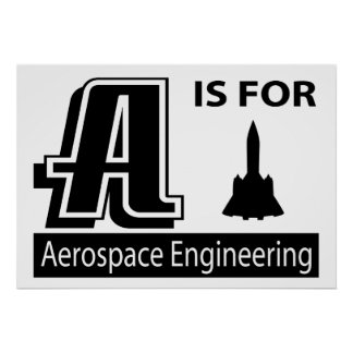 A Is For Aerospace Engineering Poster