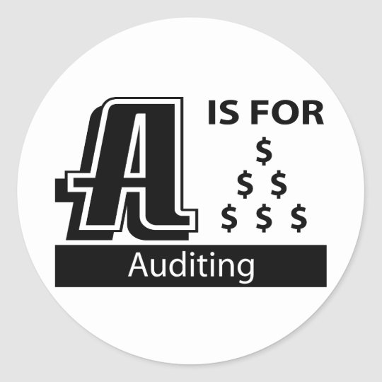 A Is For Auditing Classic Round Sticker