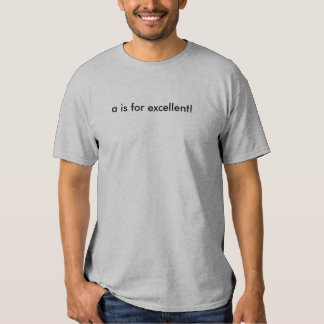a is for excellent! tees