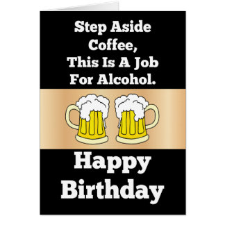 A Job For Alcohol Birthday Card