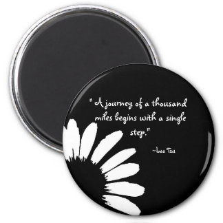 """A journey of a thousand..."" 2 Inch Round Magnet"