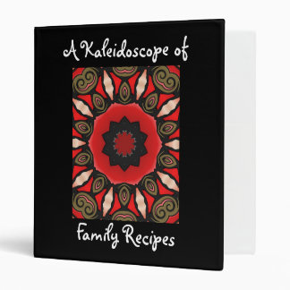 A Kaleidoscope of Family Recipes 3 Ring Binder