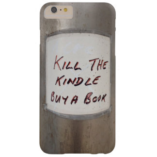 A Kill the Kindle Buy the Book iPhone 6/6S case