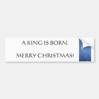 A King is Born Bumper Sticker