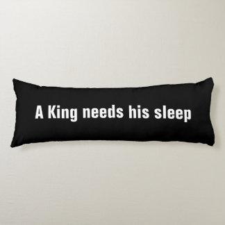 A king needs his sleep body pillow