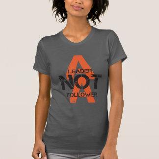 A leader not a follower Tshirt (Women)