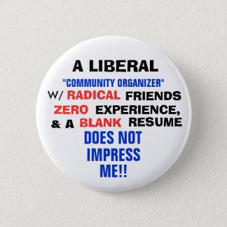 "A LIBERAL ""COMMUNITY ORGANIZER"" W/ ZERO EXPERIENCE 2 INCH ROUND BUTTON"